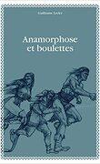 Anamorphose et boulettes