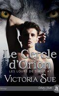 Les Loups de Sirius, Tome 1 : Le Cercle d'Orion