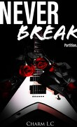 Never Break, Partition 1