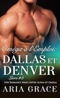 Oméga à l'emploi, Tome 3 : Dallas et Denver