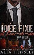 Top Shelf, Tome 3 : Idée fixe & eau-de-vie