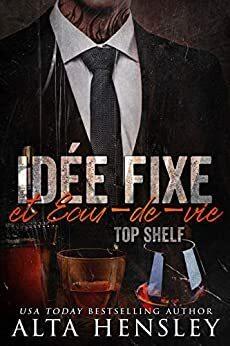 Couverture du livre : Top Shelf, Tome 3 : Idée fixe & eau-de-vie