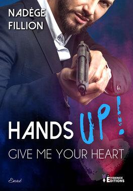 Couverture du livre : Hands up ! Give me your heart