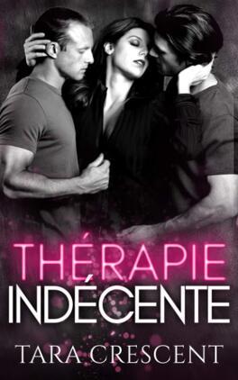 Couverture du livre : Indécence, Tome 1 : Thérapie indécente