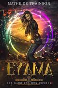 Les Gardiens des Mondes, Tome 1 : Eyama
