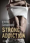 Strong addiction