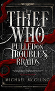 Amra Thetys, Tome 1 : The Thief Who Pulled on Trouble's Braids