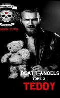 Death Angels, Tome 3 : Teddy