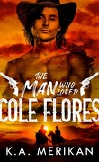Dig Two Graves, Tome 1 : The Man who Loved Cole Flores