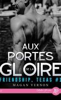 Friendship, Texas, Tome 1 : Aux portes de la gloire