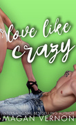 Friendship, Texas, Tome 5 : Love Like Crazy