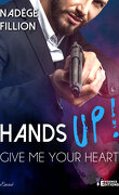 Hands up ! Give me your heart