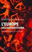 L'Europe des superstitions - Une anthologie: XVIe-XXe siècle