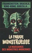 La parade monstrueuse - La naissance des monstres modernes