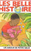 Les Belles Histoires de Pomme d'Api, n°354 : Un amour de petite sœur