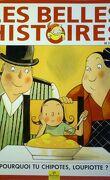 Les belles histoires, n°336 : Pourquoi tu chipotes, Loupiotte ?