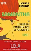 Samantha ou Le chemin de l'amour est pavé de psychopathes, Tome 1