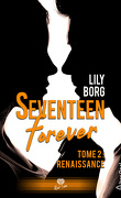 Seventeen Forever, Tome 2 : Renaissance