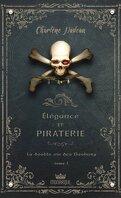 Élégance et piraterie, Tome 1 : La Double Vie des Danbury