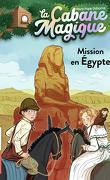 La Cabane magique, Tome 46 : Mission sur le Nil