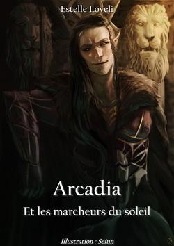 Couverture de Arcadia, Tome 1 : Arcadia et les marcheurs du soleil