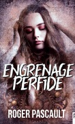 Engrenage perfide