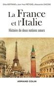 La France et l'Italie. Histoire de deux nations sœurs