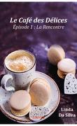 Le Café des délices, Tome 1 : La Rencontre