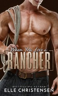 Ranchers Only, Tome 4 : When You Love a Rancher