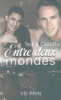 Ted & Castillo : Entre deux mondes