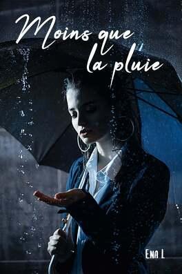 Couverture du livre : Moins que la pluie