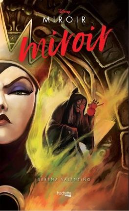 Couverture du livre : Disney Villains, Tome 1 : Miroir, miroir