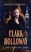 Clark Holloway, Tome 3 : Les Liens du sang