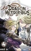 Dragon Metropolis, Tome 4