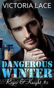 Reyes & Knight, Tome 2 : Dangerous Winter