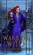 The Malediction, Tome 3 : Warrior Witch