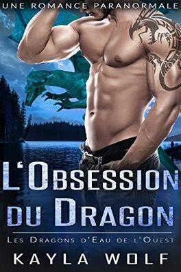 Couverture du livre : Les Dragons d'eau de l'ouest, Tome 5 : L'Obsession du dragon
