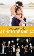 Les Secrets de la Photo de Mariage : Démarche - Pratique - Inspiration