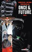 Once & Future, Tome 1