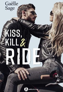 Couverture du livre : Kiss, Kill & Ride