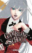 Gambling School, Tome 13