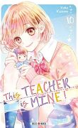 This Teacher is Mine! Tome 10