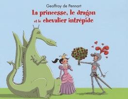 Couverture du livre : La princesse, le dragon et le chevalier intrépide
