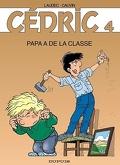 Cédric, Tome 4 : Papa a de la classe