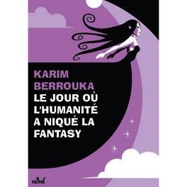 Couverture du livre : Le jour où l'humanité a niqué la fantasy