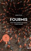 Fourmis : Vie et intelligence collective d'une colonie