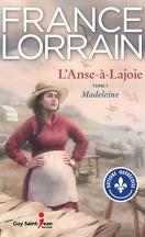 L'Anse-à-Lajoie, Tome 1 : Madeleine