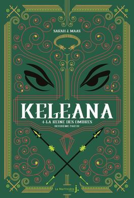 Couverture du livre : Keleana, Tome 4 : La Reine des ombres, Deuxième partie