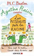 Agatha Raisin enquête, Tome 27 : Les Pissenlits par la racine