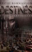 Destinés, Tome 2 : Les Sentinelles